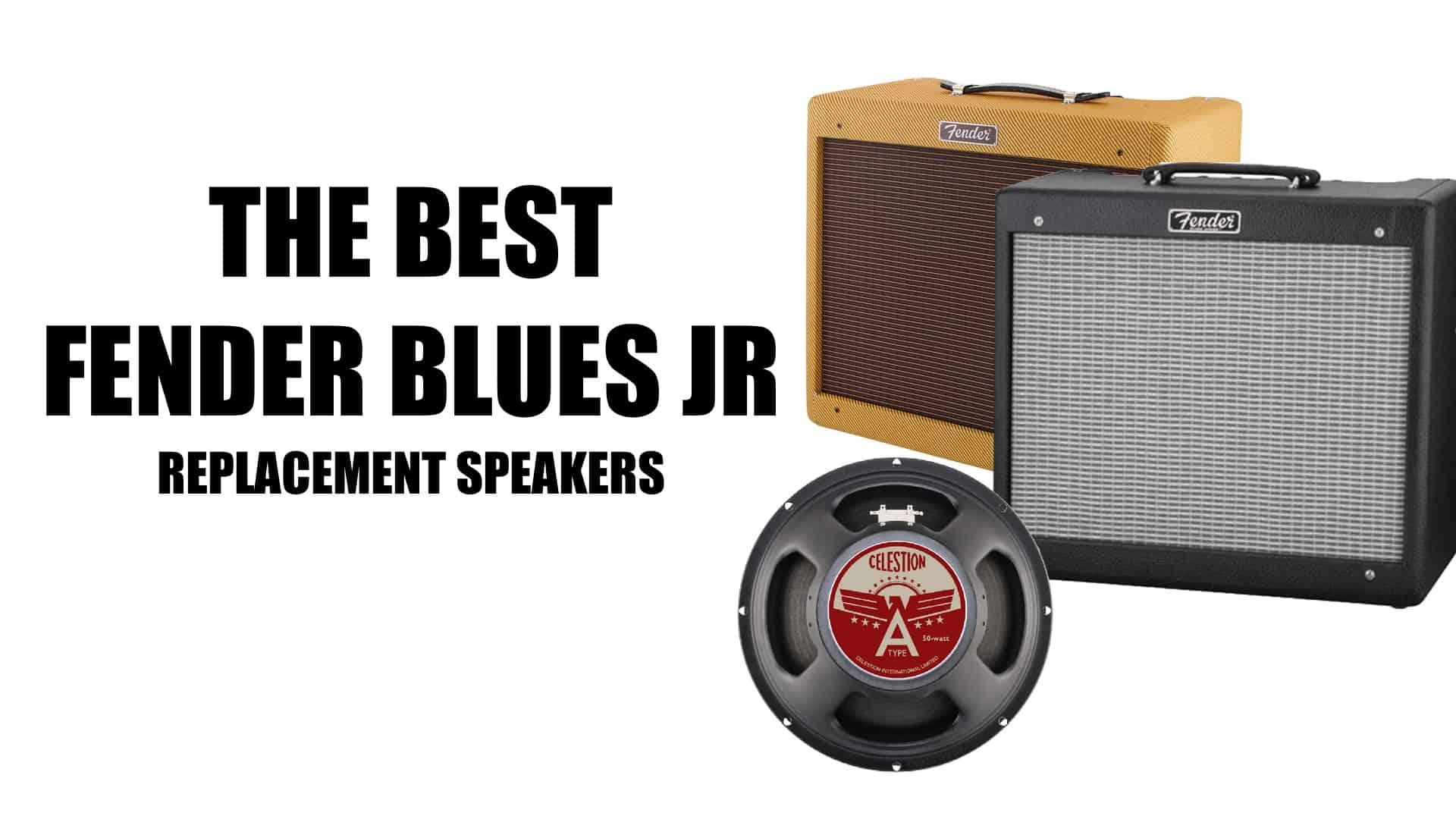 The 10 Best Fender Blues JrReplacement Speakers