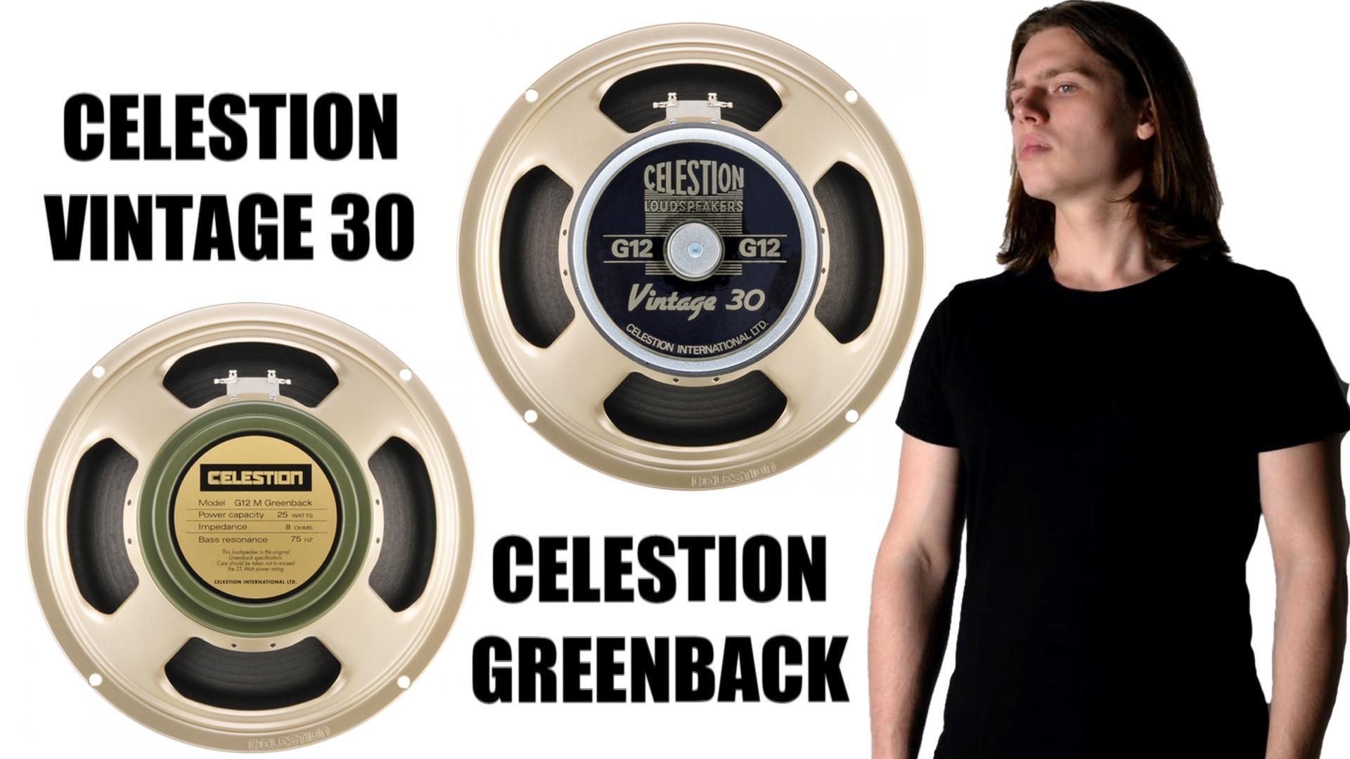 Celestion Greenback or Celestion Vintage 30?